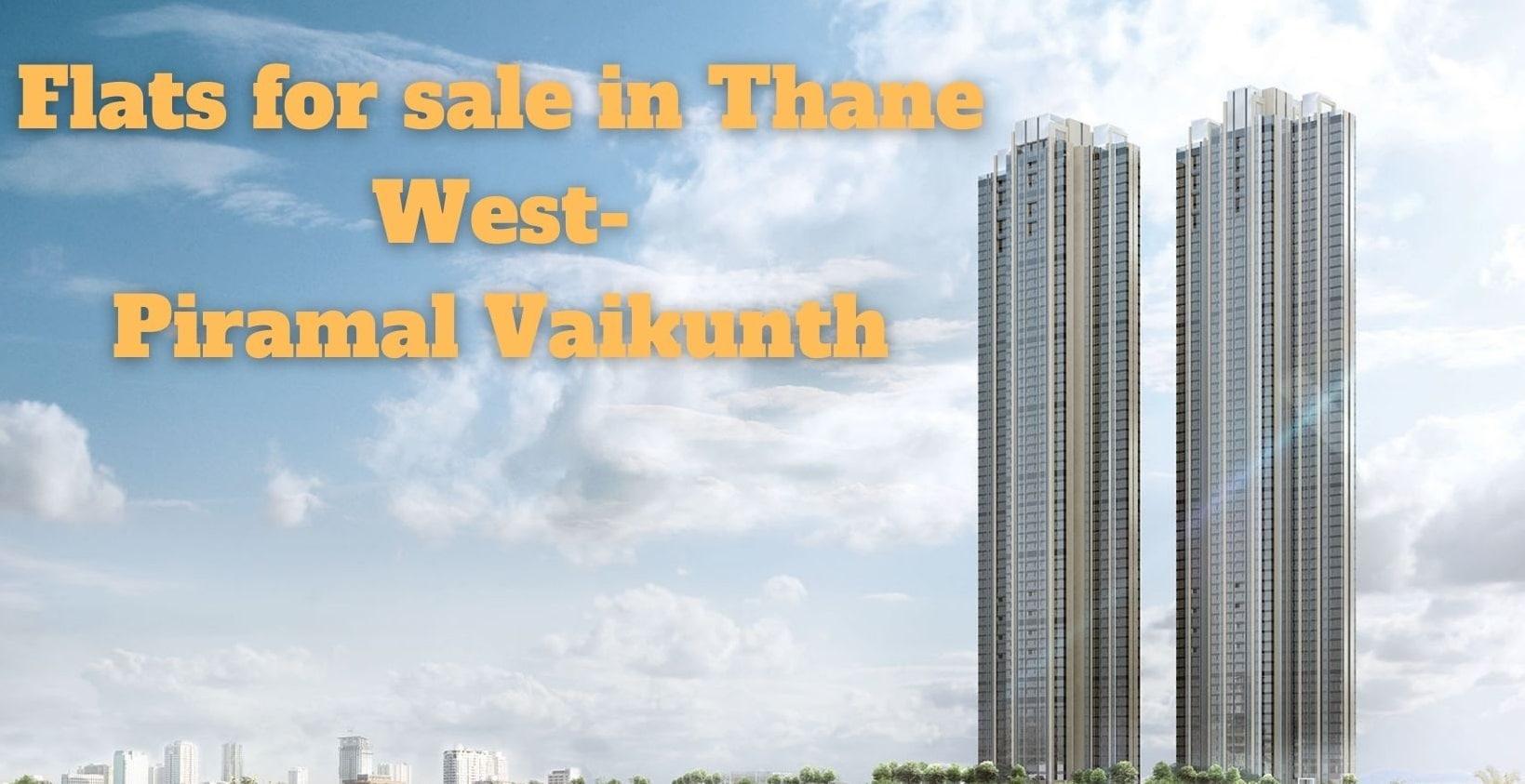 flats in Balkum Thane- Piramal Vaikunth