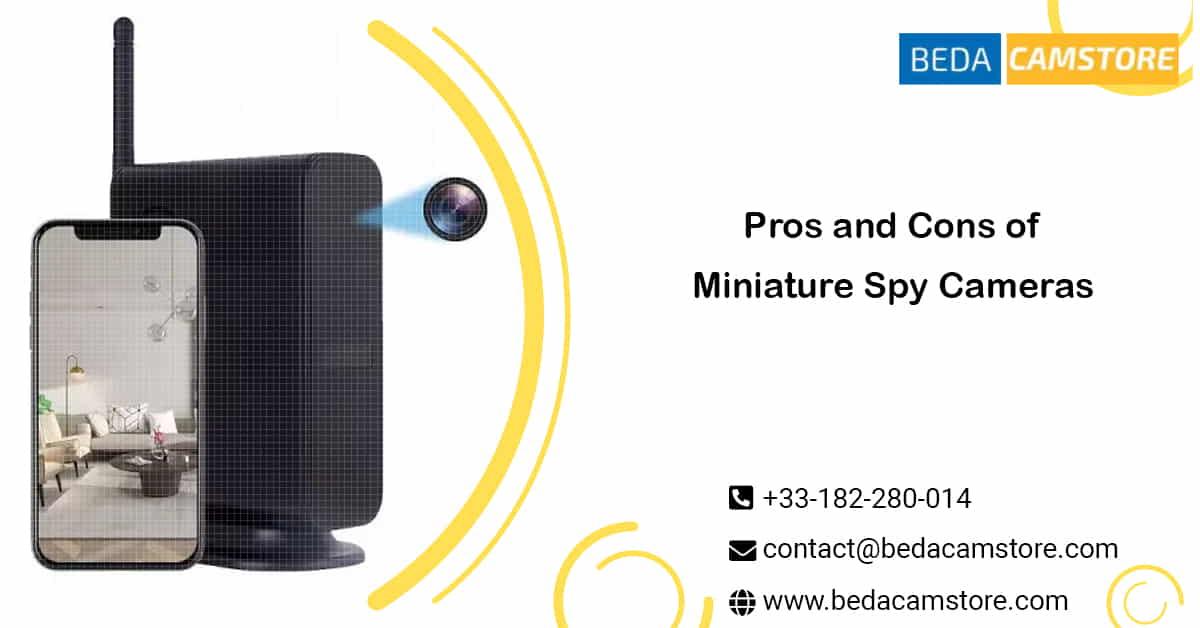 Pros and Cons of Miniature Spy Cameras