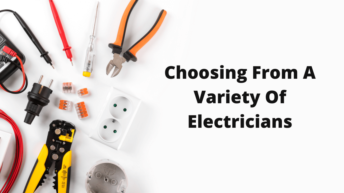 Choosing From A Variety Of Electricians